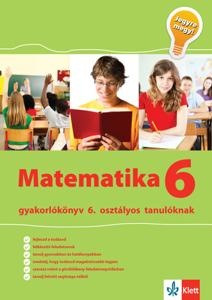 Kép: Matematika gyakorlókönyv 6. osztályos tanulóknak - Jegyre megy!